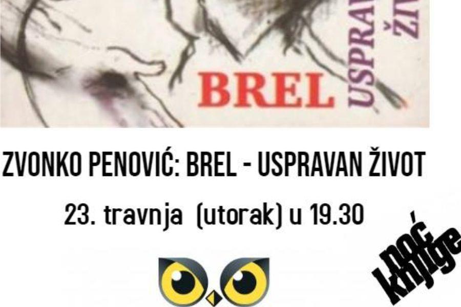 Zvonko Penović – Brel: Uspravan život
