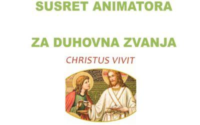 Susret animatora za duhovna zvanja (nad)biskupijskih i redovničkih zajednica
