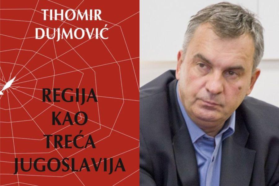 """Predstavljanje nove knjige Tihomira Dujmovića """"Regija kao Treća Jugoslavija"""""""