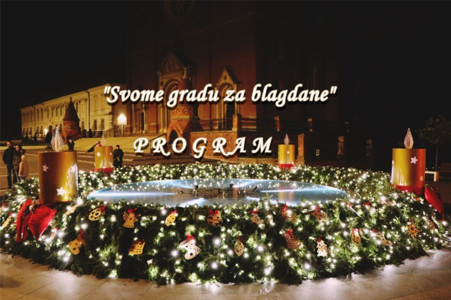 """Svome gradu za blagdane"" – program"