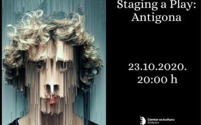 """Predstava:  """"Staging a Play: Antigona"""""""