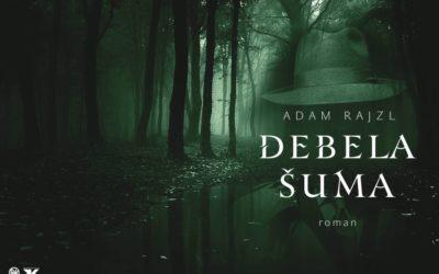 Novi roman književnika Adama Rajzla: Debela šuma