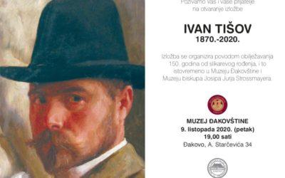 """Otvorenje izložbe """"Ivan Tišov 1870.-2020."""""""
