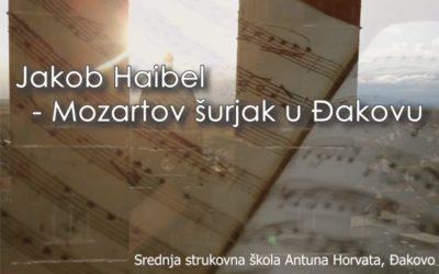 "Video rad ""Jakov Haibel – Mozartov šurjak u Đakovu"""