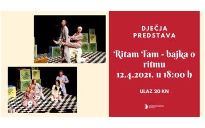 """Dječja predstava """"Ritam Tam – bajka o ritmu"""" u Centru za kulturu"""