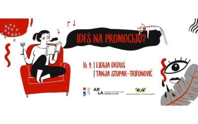 """Novi """"Ideš na promociju?"""" u znaku Lidije Deduš i Tanje Stupar-Trifunović"""